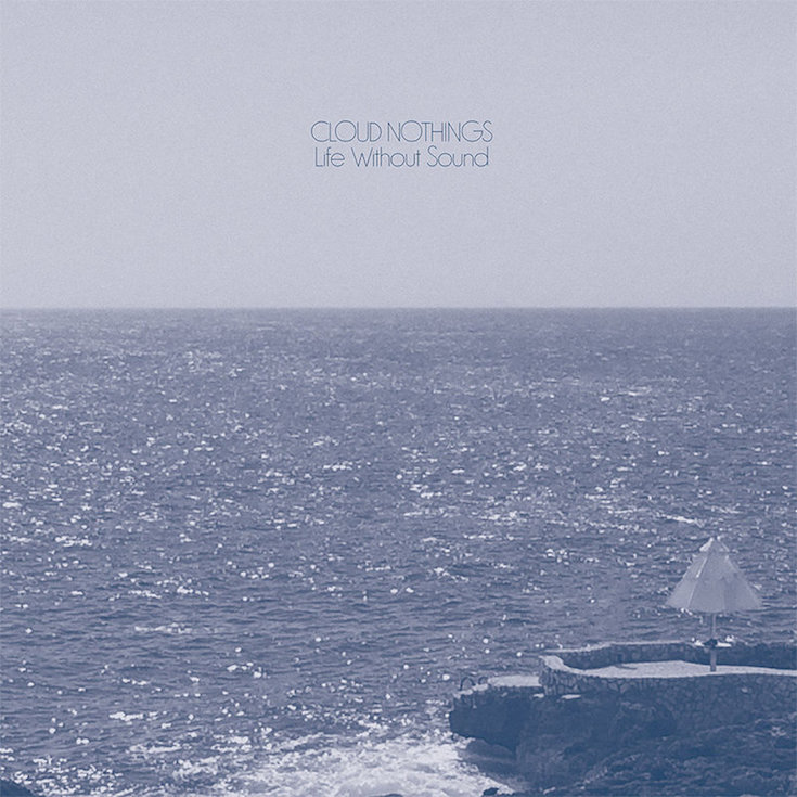stream-cloud-nothings-life-without-sound-album-listen-hear